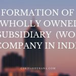 PROCESS FOR FORMATION OF WHOLLY OWNED SUBSIDIARY (WOS) COMPANY
