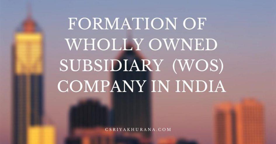 Formation-of-wholly-owned-subsidiary-co-Campany-in-INDIA-CS-Riya-KHurana