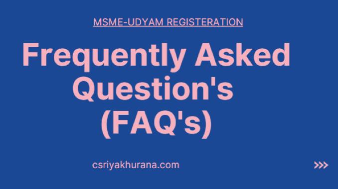 FAQ's on MSME Registration - Cs Riya Khurana