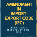 AMENDMENT IN IMPORT-EXPORT CODE (IEC) PROVISIONS - 12 Feb 2021